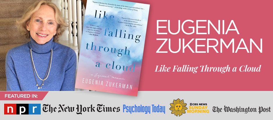Eugenia Zukerman - Like Falling Through A Cloud - Featured In: NPR, New York Times, Psychology Today, Sunday Morning, The Washington Post